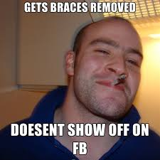 Braces Off Meme - gets braces removed doesent show off on fb create meme