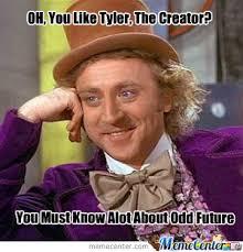 Tyler Meme - you like tyler the creator by xxsimplexmanxx meme center