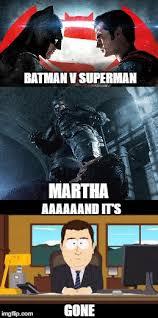 Martha Meme - bat v sup gone imgflip