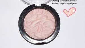 makeup revolution radiant lights review makeup revolution strobe highlighter radiant lights youtube