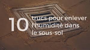 enlever humidité chambre 10 trucs pour enlever l humidité dans le sous sol