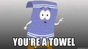 You Re A Towel Meme - you re a towel towelie on chair meme generator