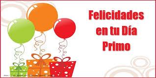 imagenes cumpleaños de primo felicitaciones de cumpleaños para primo felicidades en tu día