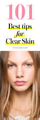 101 best tips for clear skin stylecaster