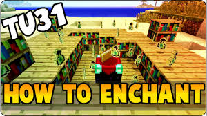 minecraft tu31 update new enchantment system tutorial how to