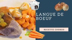 comment cuisiner une langue de boeuf la recette de la langue de boeuf avec le cookeo et le thermomix