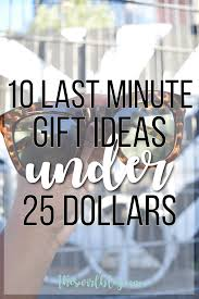 25 dollar gift ideas 10 last minute gift ideas under 25 the swirl