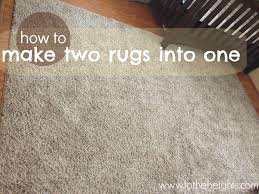 How To Make A Area Rug Diy Area Rug How To Make Two Rugs Into One The Best Of To The