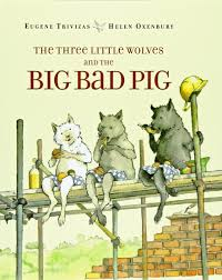 the three little wolves and the big bad pig eugene trivizas