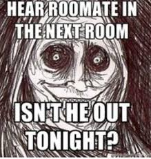 Unwanted House Guest Meme - unwanted house guest creepypasta pinterest house guests
