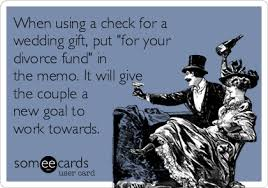 wedding gift or check when using a check for a wedding gift put for your divorce fund