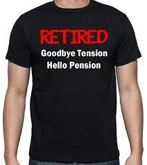 goodbye tension hello pension t shirt humor shirts badass printing