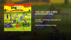 instrumental this little light of mine this little light of mine instrumental only youtube