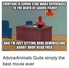 Drop Dead Fred Meme - everyoneisgiving star wars references to the death of carrie