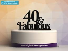 40 cake topper 40 fabulous black 40th birthday cake topper original cake