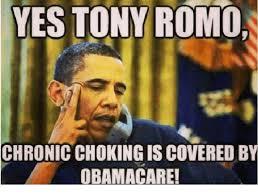 Obamacare Meme - yes tony romo chronic chokingis covered by obamacare meme on me me