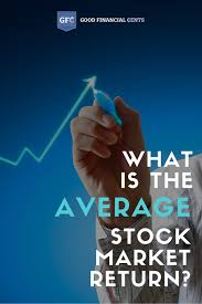 what is the average stock market return good financial cents
