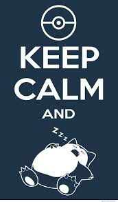 Keep Calm And Meme - keep calm and snorlax weknowmemes