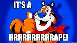 Sexual Harassment Meme - it s a rrrrrrrrrrape sexual harassment tiger quickmeme