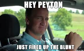 Peyton Memes - mrw peyton applauds pot laws meme on imgur