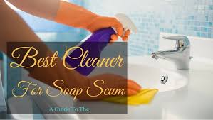 Best Way To Clean Bathtub Scum Best Cleaner For Soap Scum 2017 Reviews Ultimate Buying Guide