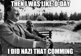D Day Meme - adolf hitler laughing imgflip