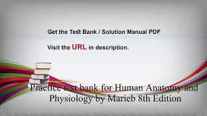 Human Anatomy And Physiology 8th Edition Practice Test Bank For Human Anatomy And Physiology Marieb 8th Ed