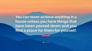 sister parish quote u201cyou can never achieve anything in a house