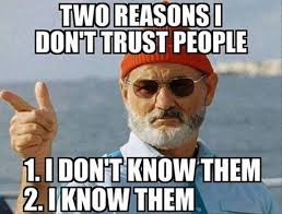 Trust Meme - two reasons i don t trust people pictures photos and images for