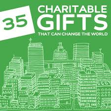 35 changing charitable gifts that can change the world