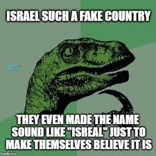 Israel Memes - philosoraptor meme imgflip