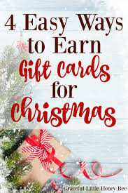 earn gift cards 4 easy ways to earn gift cards for christmas graceful honey bee