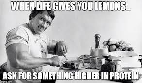 Protein Meme - when life gives you lemons imgflip