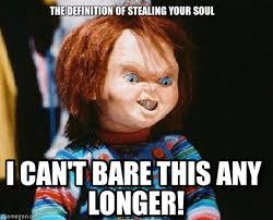 Meme Defintion - the definition of stealing your soul chucky meme on memegen
