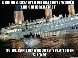 Cruise Ship Meme - during a disaster we evacuate women and children first meme