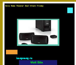 best nusical deals for black friday bose home theater deal black friday 214739 the best image search