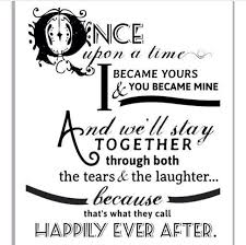 wedding quotes happily after once upon a time marriage go together like a