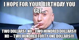 Doctor Who Birthday Meme - i hope for your birthday you get two dollars no two