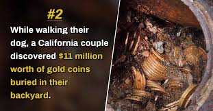Gold Coins Found In California Backyard 10 Times People Found Hidden Treasures In Bizarre Places