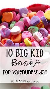big valentines day ten big kid s books for s day