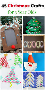 45 christmas crafts for 3 year olds unique craft and holidays