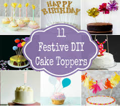 cake diy 11 delightful and festive diy birthday cake toppers disney baby