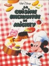 cuisine mickey la cuisine enchantée de mickey livraddict