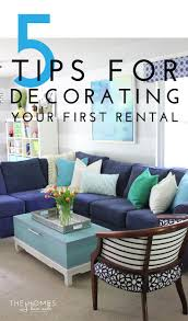 first home decorating 5 tips for decorating your first rental