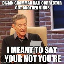 Typing Meme - when your grammar in typing goes bad blame this imgflip