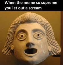 Scream Meme - when the meme so supreme you let out a scream album on imgur