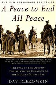 Downfall Of Ottoman Empire by A Peace To End All Peace The Fall Of The Ottoman Empire And The