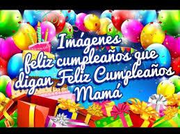imagenes ke digan feliz cumpleanos imágenes feliz cumpleaños que digan feliz cumpleaños mamá flickr