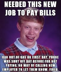 Paying Bills Meme - i needed a job to pay my bills i was too late meme guy