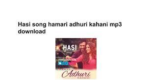 download mp3 album of hamari adhuri kahani hasi song hamari adhuri kahani mp3 download google docs